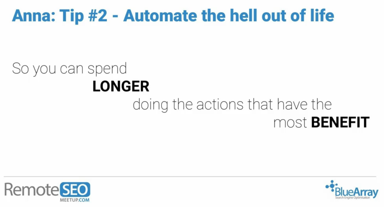 Automate the hell out of life RemoteSEO tip
