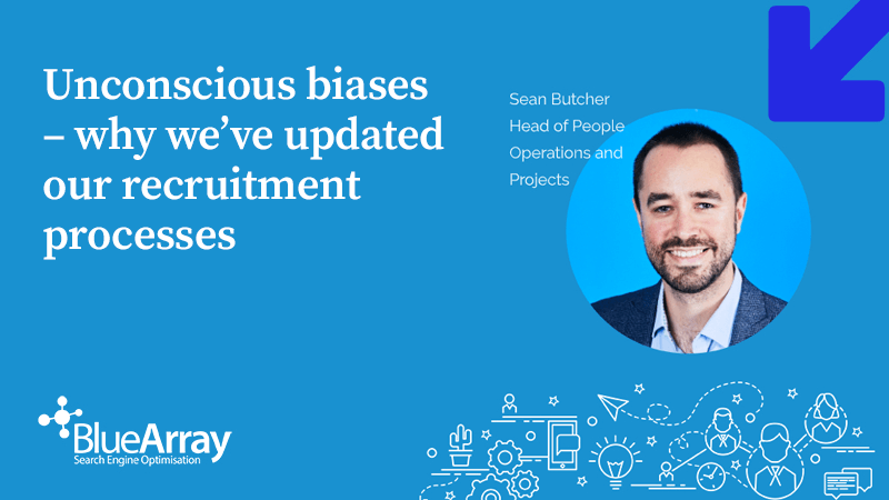 Unconscious biases – why we've updated our recruitment processes