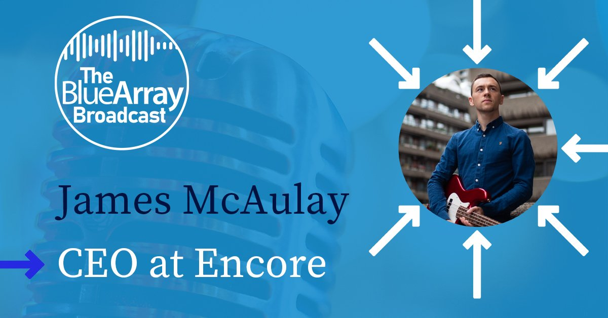 The Blue Array Broadcast Episode One – James McAulay, Encore Musicians